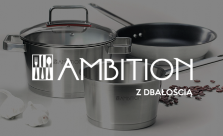 Ambition - wszystko czego potrzebujesz do swojego domu